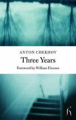 Three Years : Hesperus Classics - Anton Pavlovich Chekhov