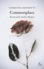 Commonplace - Christina G. Rossetti