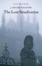 The Lost Stradivarius - J. Meade Falkner
