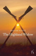 The Highland Widow - Sir Walter Scott