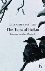 The Tales of Belkin : Hesperus Classics - Alexander Pushkin