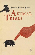 Animal Trials - Edward Payson Evans