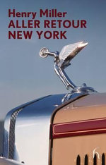 Aller Retour New York : Modern Voices Ser. - Henry Miller