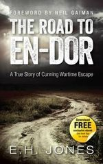 The Road to En-dor : A True Story of Cunning Wartime Escape - E.H. Jones