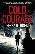 Cold Courage : a Calm Before Storm - Pekka Hiltunen