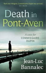 Death in Pont-Aven : Death in Pont-Aven - Jean-Luc Bannalec