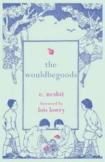 The Wouldbegoods - E. Nesbit