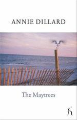The Maytrees - Annie Dillard