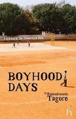 Boyhood Days : Hesperus Worldwide - Rabindranath Tagore