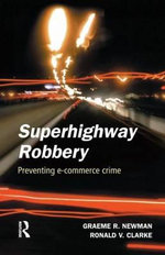 Superhighway Robbery : Crime Prevention and E-commerce Crime - Graeme R. Newman