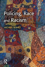 Policing, Race and Racism - Mike Rowe