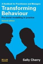 Transforming Behaviour : Pro-social Modelling in Practice - Sally Cherry