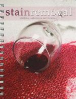 Stain Removal : Clothing, Upholstery and Furniture - Sara Burford