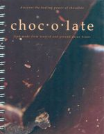 Chocolate : Discover the Healing Power of Chocolate - Sara Burford