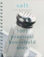 Salt : 1001 Practical Household Uses