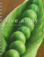 Five a Day : Delicious and Nutritious Recipes and Ideas - Sara Burford