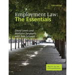 Employment Law : The Essentials - David Lewis