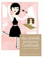 The Jewish Princess Cookbook - Tracey Fine