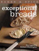 Exceptional Breads : Baker & Spice - Dan Lepard