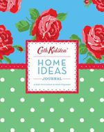 Cath Kidston Home Ideas Journal : A Style Sourcebook and Ideas Organiser - Quadrille+