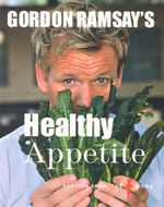 Healthy Appetite : Recipes From the F-Word - Gordon Ramsay
