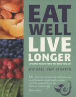 Eat Well Live Longer - Michael van Straten