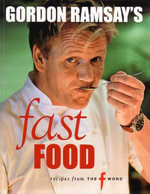 Gordon Ramsay's Fast Food : Recipes from