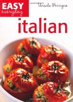 Italian : Easy Everyday - Ursula Ferrigno