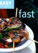 Fast : Easy Everyday - Quadrille Publishing Ltd