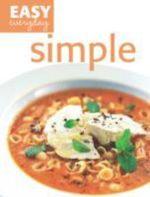 Simple : Easy Everyday - Quadrille Publishing Ltd