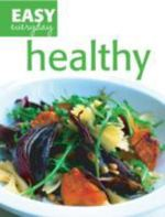 Healthy : Easy Everyday - Lesley Waters