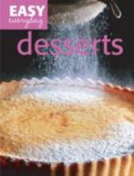 Desserts : Easy Everyday - Quadrille Publishing Ltd