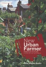 New Urban Farmer - Celia Brooks-Brown