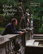 The Great Gardens of Italy - Monty Don
