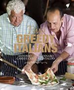 Two Greedy Italians : Carluccio and Contaldo's Return to Italy. Antonio Carluccio and Gennaro Contaldo - Antonio Carluccio