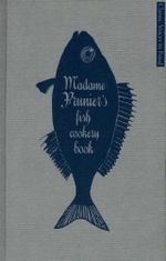 Madame Prunier's Fish Cookery Book - Madame Prunier