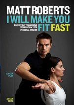 Matt Roberts : I Will Make You Fit Fast - Matt Roberts