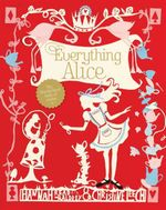 Everything Alice : The Wonderland Book of Makes - Hannah Read-Baldrey