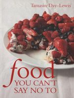 Food You Can't Say No To - Tamasin Day-Lewis