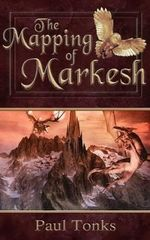 The Mapping of Markesh - Paul Tonks