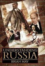 Understanding Russia - Professor Brian May