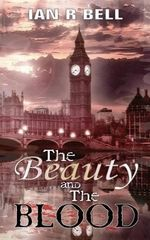 The Beauty and the Blood - Ian R Bell