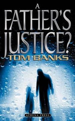 A Father's Justice? - Tom Banks