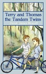 Terry and Thomas the Tandem Twins - Derek James Wescott