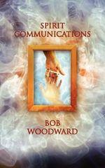 Spirit Communications - Bob Woodward