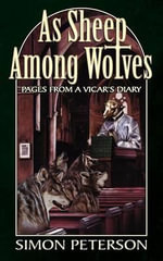 As Sheep Among Wolves : Pages from a Vicar's Diary - Simon Peterson