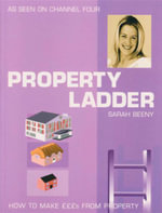 Property Ladder  : How to Make Pounds from Property - Sarah Beeny