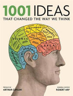1001 : Ideas That Changed the Way We Think - Robert Arp