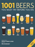 1001 Beers : You Must Try Before You Die - Adrian Tierney-Jones