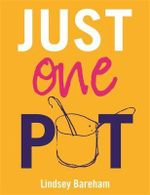 Just One Pot - Lindsey Bareham